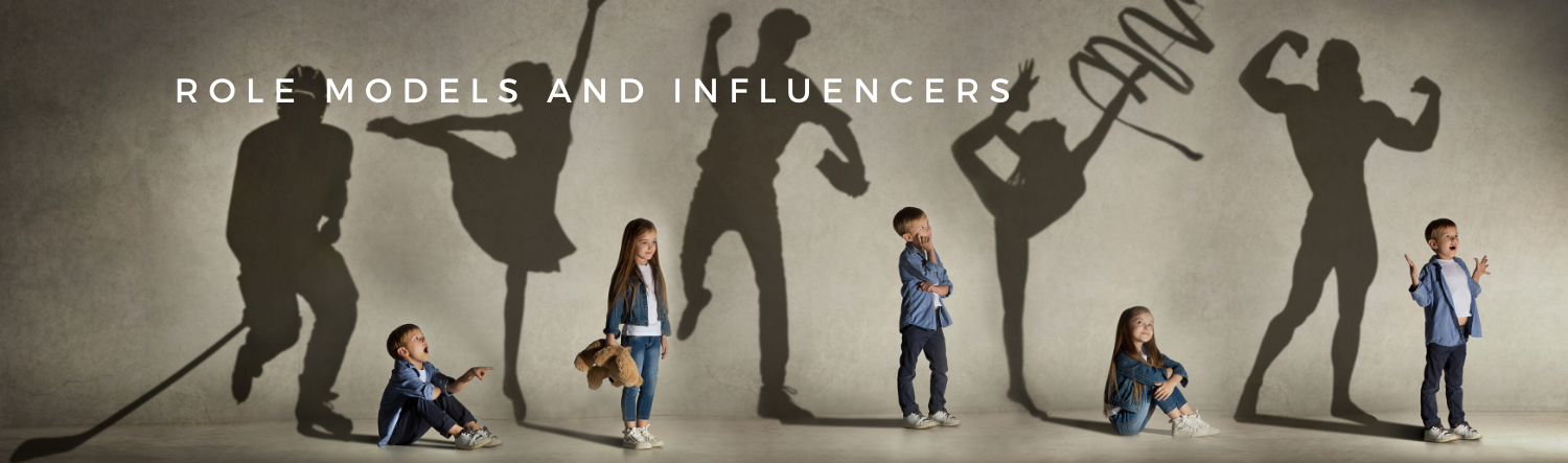 Role Models and Influencers